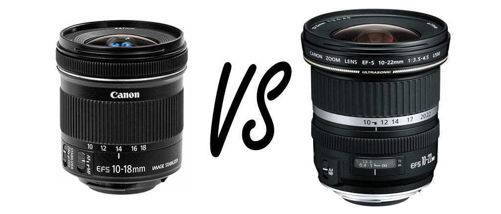 Canon EF-S 10-18mm Vs 10-22mm