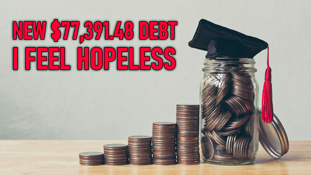 New $77,391.48 Debt, I feel Hopeless!
