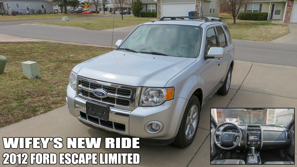 Wifey's New Ride, 2012 Ford Escape Limited